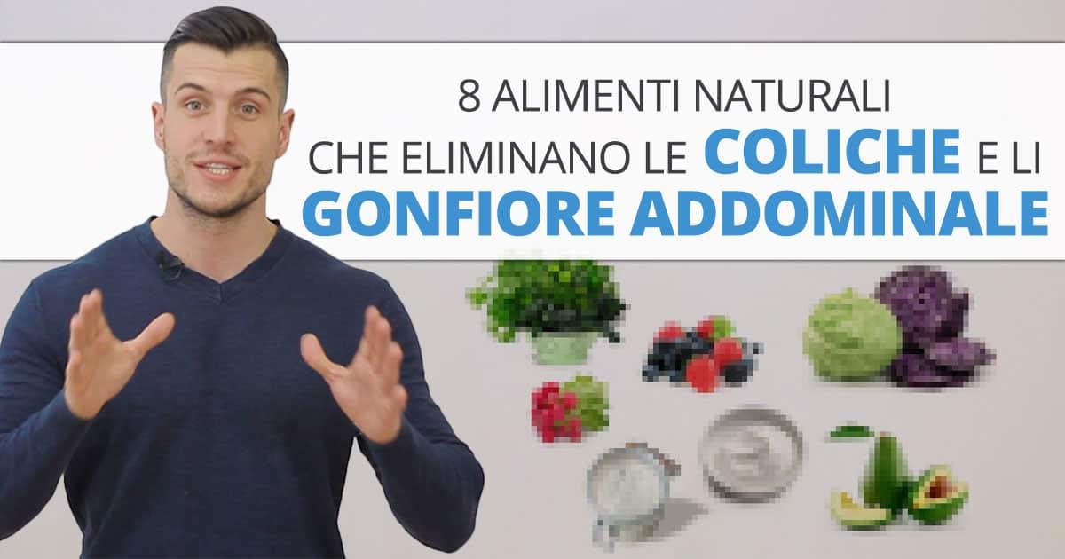 8 alimenti naturali che eliminano le coliche e il gonfiore addominale