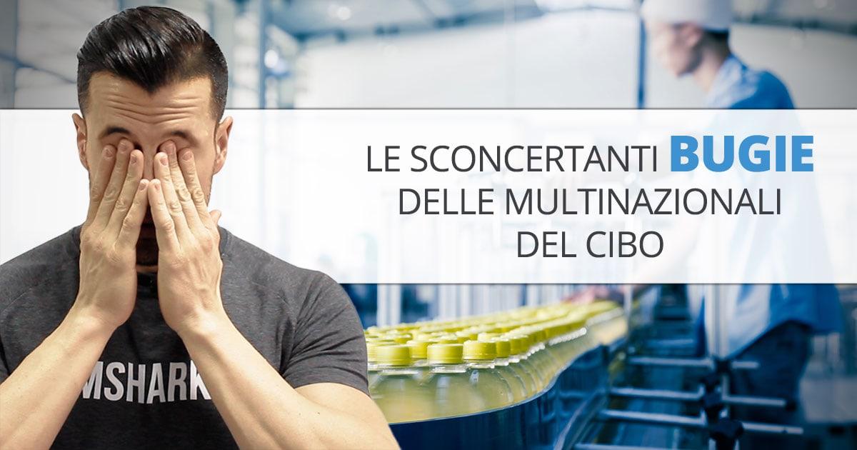 Le multinazionali del cibo MENTONO – gli alimenti elaborati UCCIDONO