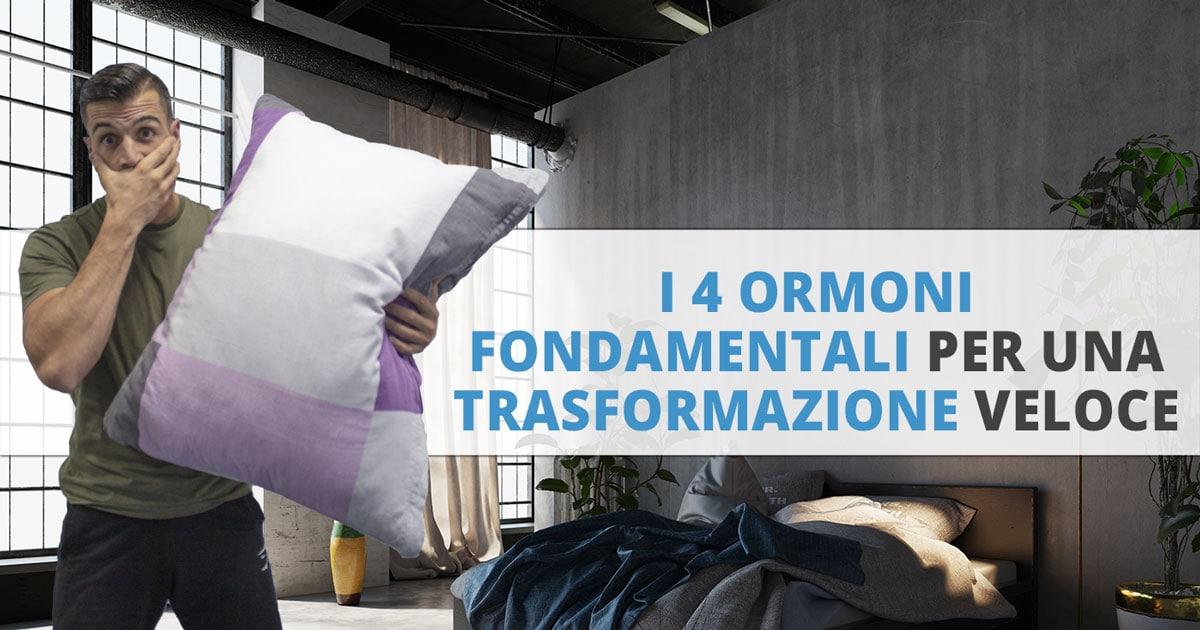 I 4 ormoni fondamentali per una trasformazione veloce