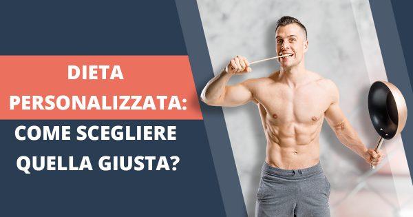 Dieta personalizzata: come scegliere quella giusta?