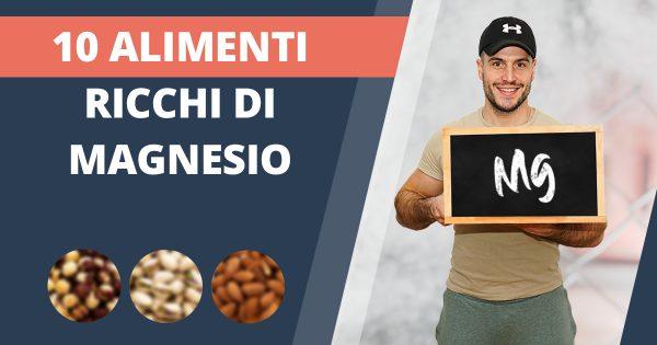 10 alimenti ricchi di magnesio